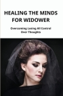 Healing The Minds For Widower: Overcoming Losing All Control Over Thoughts: Shock Cover Image