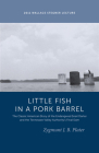 Classic Lessons from a Little Fish in a Pork Barrel: Featuring the Notorious Story of the Endangered Snail Darter and the TVA's Final Dam (Wallace Stegner Lecture) Cover Image