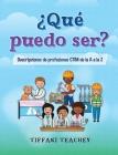 ¿Qué puedo ser? Descripciones de profesiones CTIM de la A a la Z: What Can I Be? STEM Careers from A to Z (Spanish) Cover Image