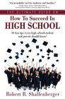 The Ultimate Guide on How to Succeed in High School: 30 Fast Tips Every High School and Their Parents Should Know Cover Image