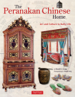 The Peranakan Chinese Home: Art and Culture in Daily Life Cover Image