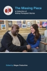 The Missing Piece: A Collection of Kidney Transplant Stories Cover Image