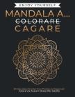 Mandala a...Cagare: 50 Mandala Circolari Con Parolacce Regionali: Colora Via Ansia E Stress (Per Adulti). Cover Image