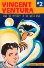 Vincent Ventura and the Mystery of the Witch Owl/Vincent Ventura Y El Misterio de la Bruja Lechuza Cover Image