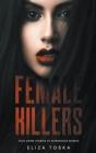 Female Killers: True Crime Stories of Murderous Women Cover Image