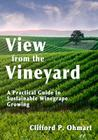 View from the Vineyard: A Practical Guide to Sustainable Winegrape Growing Cover Image
