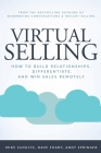 Virtual Selling: How to Build Relationships, Differentiate, and Win Sales Remotely Cover Image