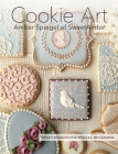 Cookie Art: Sweet Designs for Special Occasions Cover Image