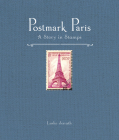 Postmark Paris: A Story in Stamps Cover Image