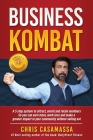 Business Kombat: A 5 Step system to attract, enroll and retain members So you can earn more, work less and make a greater impact in you Cover Image