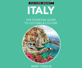Italy - Culture Smart!: The Essential Guide to Customs & Culture: The Essential Guide to Customs & Culture (Culture Smart! The Essential Guide to Customs & Culture) Cover Image