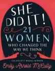 She Did It!: 21 Women Who Changed the Way We Think Cover Image