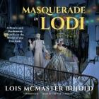 Masquerade in Lodi: A Penric & Desdemona Novella in the World of the Five Gods Cover Image