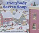 Everybody Serves Soup (Carolrhoda Picture Books) Cover Image