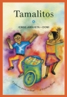 Tamalitos: Un Poema Para Cocinar / A Cooking Poem (Bilingual Cooking Poems) Cover Image