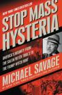 Stop Mass Hysteria: America's Insanity from the Salem Witch Trials to the Trump Witch Hunt Cover Image