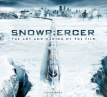 Snowpiercer: The Art and Making of the Film Cover Image