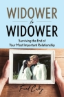Widower to Widower: Surviving the End of Your Most Important Relationship Cover Image
