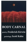 Body Carnal: poetry (color) Cover Image