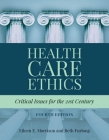 Health Care Ethics: Critical Issues for the 21st Century Cover Image