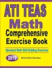 ATI TEAS Math Comprehensive Exercise Book: Abundant Math Skill Building Exercises Cover Image