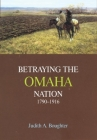 Betraying the Omaha Nation, 1790-1916 Cover Image