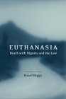Euthanasia, Death with Dignity and the Law Cover Image