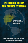US Foreign Policy and Defense Strategy: The Evolution of an Incidental Superpower Cover Image