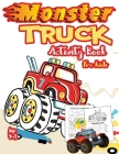 Monster Truck Activity Book for Kids Ages 4-8: A Fun Kid Workbook Game For Learning, Coloring, Dot To Dot, Mazes, Word Search and More! ( A Fun Activi Cover Image