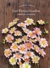 Floret Farm's Cut Flower Garden: Garden Journal: (Gifts for Floral Designers, Gifts for Women, Floral Journal) Cover Image