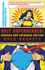 Holy Superheroes!: Exploring the Sacred in Comics, Graphic Novels, and Film Cover Image