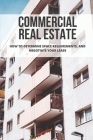 Commercial Real Estate Lease: How To Make Passive Income: Mastering The Art Of Commercial Real Estate Investing Cover Image