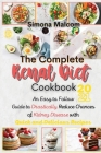The Complete Renal Diet Cookbook 2021: An Easy to Follow Guide to Drastically Reduce Chances of Kidney Disease with Quick and Delicious Recipes Cover Image