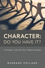 Character: Do You Have It?: A Closer Look at Your Relationships Cover Image