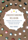 Understanding Religion: Theories and Methods for Studying Religiously Diverse Societies Cover Image