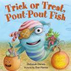 Trick or Treat, Pout-Pout Fish (A Pout-Pout Fish Mini Adventure #7) Cover Image