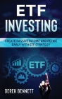 Etf Investing: Create Passive Income And Retire Early With Etf Strategy Cover Image