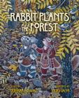 Rabbit Plants the Forest Cover Image