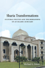 Sharia Transformations: Cultural Politics and the Rebranding of an Islamic Judiciary Cover Image