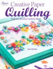 Creative Paper Quilling: Wall Art, Jewelry, Cards & More! Cover Image