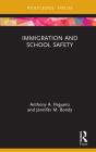 Immigration and School Safety (Crime and Society) Cover Image