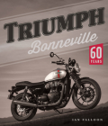 Triumph Bonneville: 60 Years Cover Image