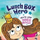 Lunch Box Hero, Using Your Inner Magic (Volume 1) Cover Image