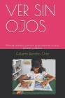 Ver Sin Ojos: Manual práctico y teórico para entrenar a niños, jóvenes y adultos Cover Image