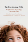 The Questioning Child: Insights from Psychology and Education Cover Image