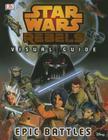 Star Wars Rebels: Visual Guide: Epic Battles Cover Image