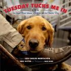 Tuesday Tucks Me in: The Loyal Bond Between a Soldier and His Service Dog Cover Image