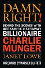 Damn Right!: Behind the Scenes with Berkshire Hathaway Billionaire Charlie Munger Cover Image