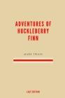 Adventures of Huckleberry Finn: Full Edition - Mark Twain Cover Image