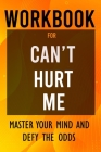Workbook for Can't Hurt Me: Master Your Mind and Defy the Odds Cover Image